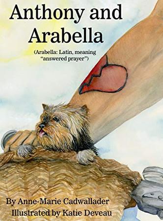 Anthony and Arabella: (Arabella: Latin, meaning answered prayer)
