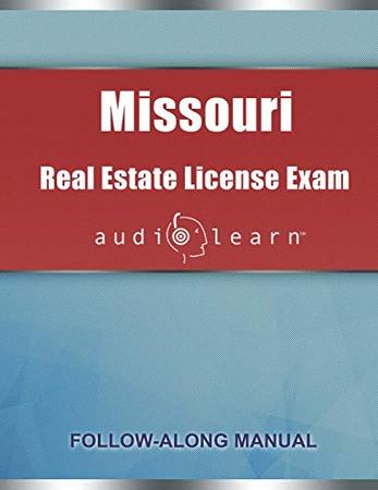 Missouri Real Estate License Exam AudioLearn: Complete Audio Review for the Real Estate License Examination in Missouri!