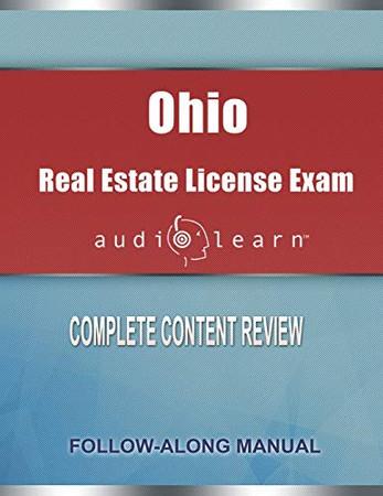 Ohio Real Estate License Exam AudioLearn: Complete Audio Review for the Real Estate License Examination in Ohio!