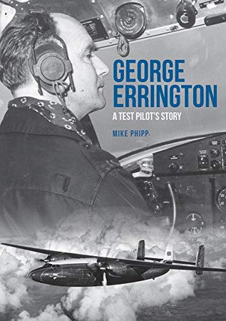 George Errington: A Test Pilot's Story