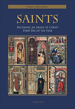 Saints: Becoming an Image of Christ Every Day of the Year