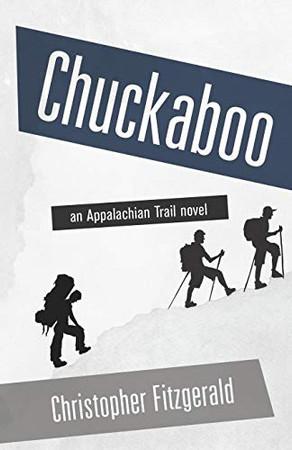 Chuckaboo: an Appalachian Trail Novel