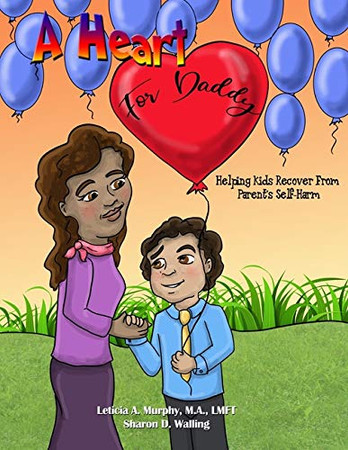 A Heart for Daddy: Helping Kids Recover from Parent's Self-Harm