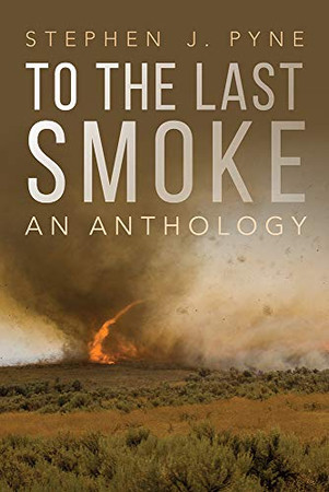 To the Last Smoke: An Anthology