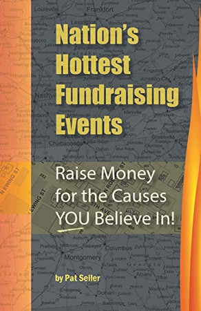 Nation's Hottest Fundraising Events: Raise Money for the Causes YOU Believe In!