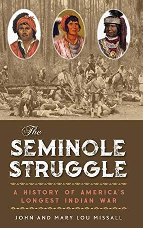 The Seminole Struggle: A History of America's Longest Indian War