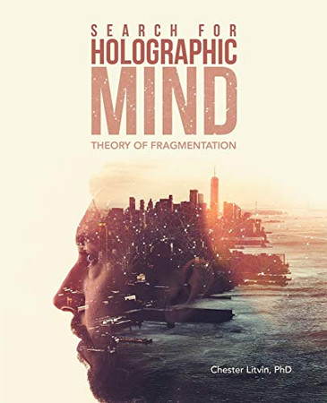 Search for Holographic Mind: Theory of Fragmentation