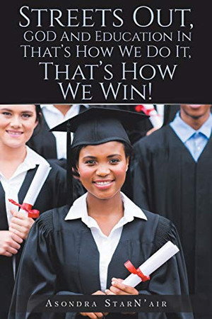 Streets Out, GOD and Education In: That's How We Do It, That's How We Win!