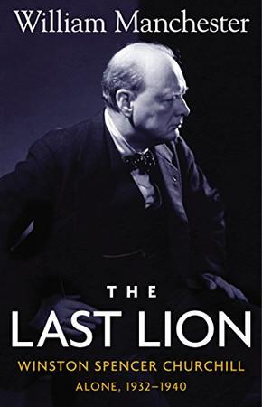 The Last Lion: Winston Spencer Churchill, Alone 1932-1940