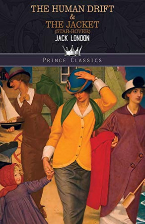 The Human Drift & The Jacket (Star-Rover) (Prince Classics)