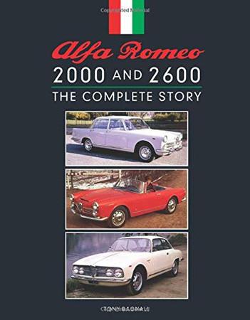 Alfa Romeo 2000 and 2600: The Complete Story (Crowood Autoclassics)