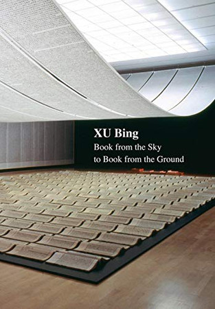 Xu Bing: Book from the Sky to Book from the Ground