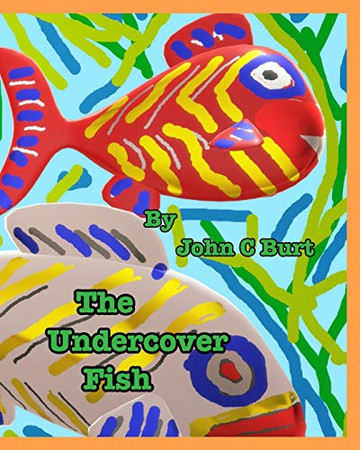 The Undercover Fish.