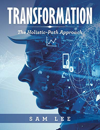 Transformation: The Holistic-path Approach