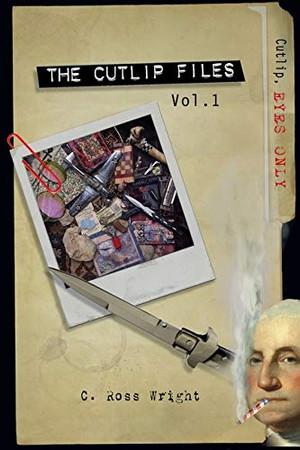 The Cutlip Files: Volume 1