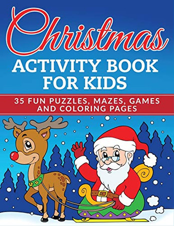 Christmas Activity Book for Kids: 35 Fun Puzzles, Mazes, Games and Coloring Pages