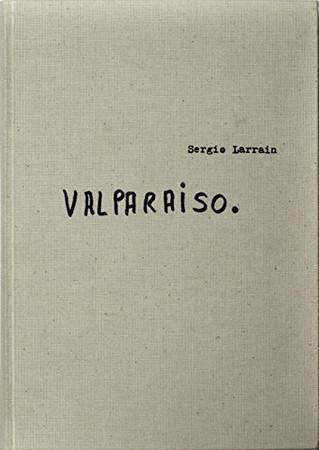 Sergio Larrain: Valpara�so
