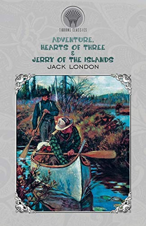 Adventure, Hearts of Three & Jerry of the Islands (Throne Classics)