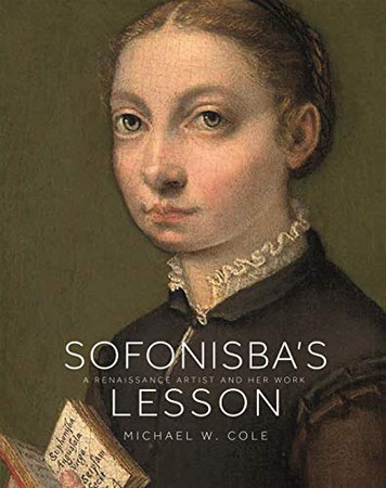Sofonisba's Lesson: A Renaissance Artist and Her Work