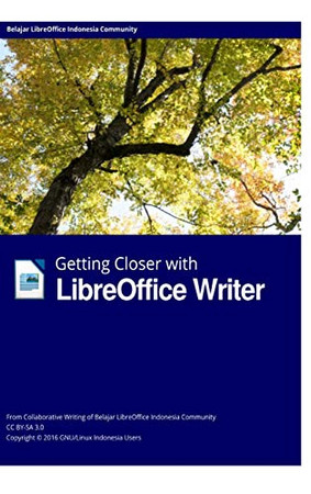 Getting Closer with LibreOffice Writer Hardcover Edition