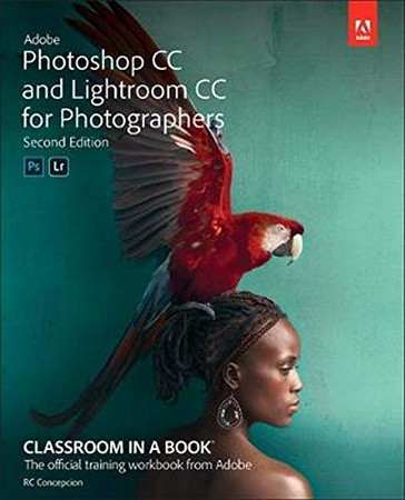Adobe Photoshop and Lightroom Classic CC Classroom in a Book (2019 release) (2nd Edition)