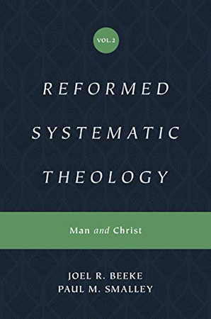 Reformed Systematic Theology: Volume 2: Man and Christ (Reformed Systematic Theology Series)