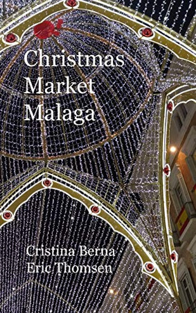 Christmas Market Malaga: Hardcover