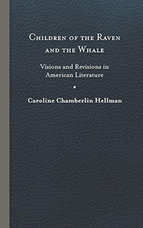 Children of the Raven and the Whale: Visions and Revisions in American Literature