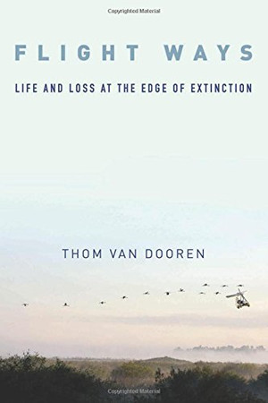Flight Ways: Life and Loss at the Edge of Extinction (Critical Perspectives on Animals: Theory, Culture, Science, and Law)