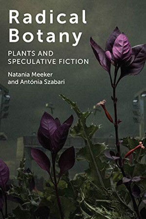 Radical Botany: Plants and Speculative Fiction