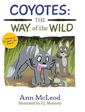 Coyotes: The Way of the Wild (Animals of Sturgeon Lake)