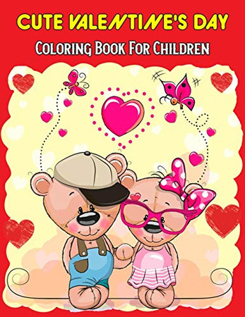 Cute Valentine's Day Coloring Book For Children: Mazes, Word Games, Puzzles & More! Hours Of Fun!
