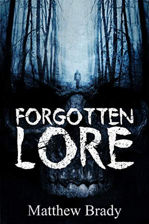 Forgotten Lore: A Volume of Collected Horror