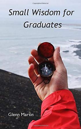 Small Wisdom for Graduates