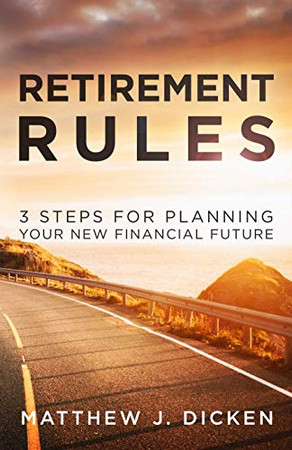 Retirement Rules: 3 Steps for Planning Your New Financial Future