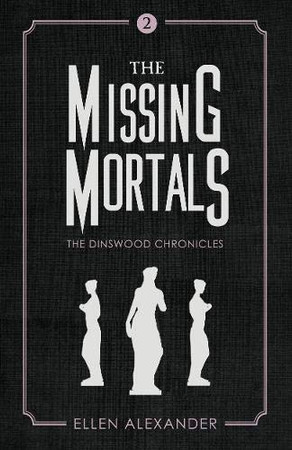 The Missing Mortals (Dinswood Chronicles)