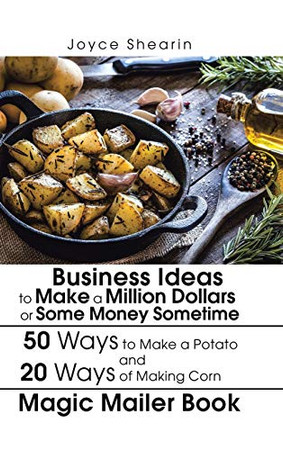 Business Ideas to Make a Million Dollars or Some Money Sometime
