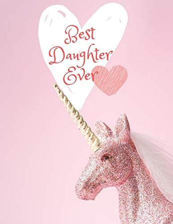 Best Daughter Ever :: I Unicorn Sketchbook, Sketch, Doodle, Draw and Paint I  Best Daughter Ever Sketchbook I  Sketchbooks for Kids and Adults I ... gift for Daughter I Kids Drawing Books