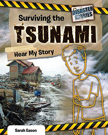 Surviving the Tsunami: Hear My Story (Disaster Diaries)