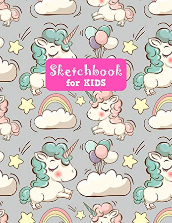 Sketchbook for Kids: Cute Unicorn Large Sketch Book for Sketching, Drawing, Creative Doodling Notepad and Activity Book - Birthday and Christmas Gift ... Girls, Teens and Women - Lilly Design # 0075