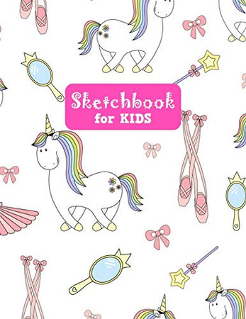 Sketchbook for Kids: Pretty Unicorn Large Sketch Book for Drawing, Writing, Painting, Sketching, Doodling and Activity Book- Birthday and Christmas ... Boys, Teens and Women - Lilly Design # 0076