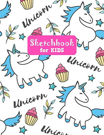 Sketchbook for Kids: Adorable Unicorn Large Sketch Book for Sketching, Drawing, Creative Doodling Notepad and Activity Book - Birthday and Christmas ... Girls, Teens and Women - Lilly Design # 0074