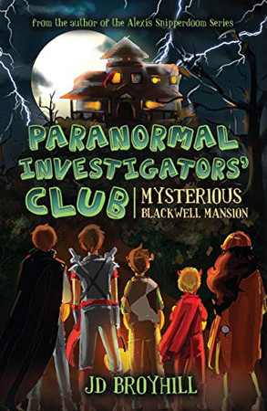 Paranormal Investigators' Club: Mysterious Blackwell Mansion