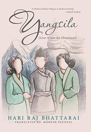 Yangsila: Love Across the Himalayas