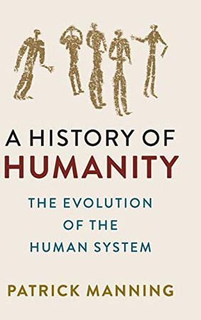 A History of Humanity: The Evolution of the Human System