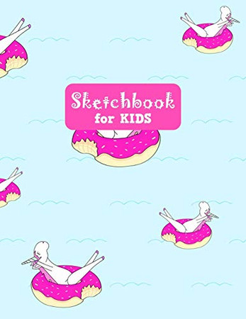Sketchbook for Kids: Cute Unicorn Large Sketch Book for Sketching, Drawing, Creative Doodling Notepad and Activity Book - Birthday and Christmas Gift ... Girls, Teens and Women - Lilly Design # 0084