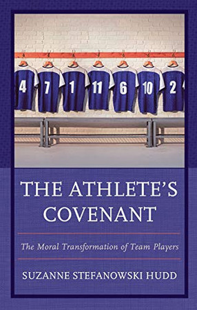The Athlete's Covenant: The Moral Transformation of Team Players