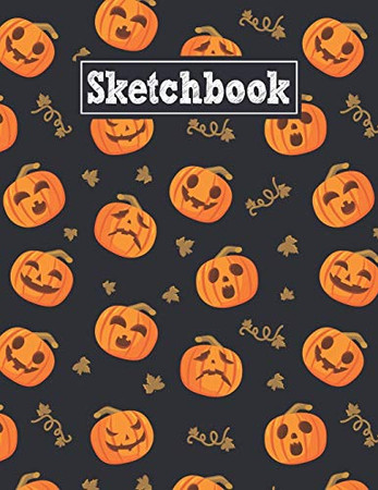 Sketchbook: 8.5 x 11 Notebook for Creative Drawing and Sketching Activities with Halloween Pumpkins Themed Cover Design