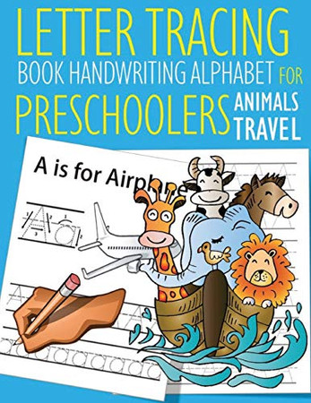 Letter Tracing Book Handwriting Alphabet for Preschoolers Animals Travel: Letter Tracing Book  Practice for Kids   Ages 3+   Alphabet Writing Practice ...   Kindergarten   toddler   Animals Travel