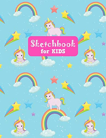 Sketchbook for Kids: Unicorn Large Sketch Book for Drawing, Writing, Painting, Sketching, Doodling and Activity Book- Birthday and Christmas Gift ... Teens and Women - Nathalie Modern Press # 029